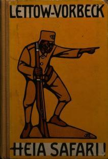 Cover of: Heia safari! Deutschlands kampf in Ostafrika | Lettow-Vorbeck General von