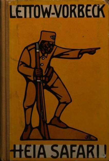 Heia safari! Deutschlands kampf in Ostafrika by Lettow-Vorbeck General von